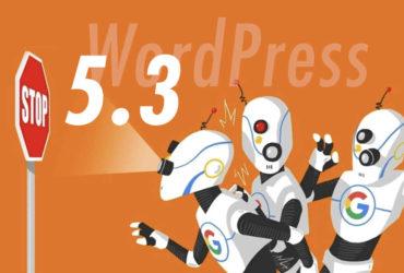 WordPress 5.3 меняет метод предотвращения индексации сайтов поисковыми системами